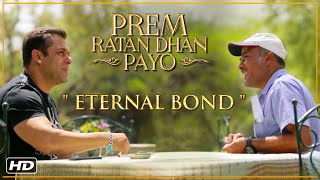 Prem Ratan Dhan Payo - Video -  Eternal Bond (Salman Khan & Sooraj Barjatya)