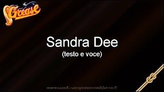 Musical Grease Italiano - Sandra Dee (testo e voce)