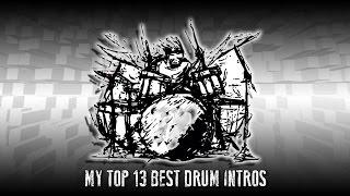 MY TOP 13 | BEST DRUM INTROS