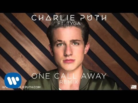 Charlie Puth - One Call Away (Ft Tyga) video