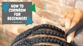 How To: Cornrow Braid | For Beginners