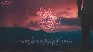 Đi Rồi Sẽ Đến - Erik  [ Lyrics Music ]