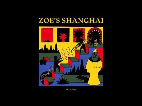 Zoe's Shanghai - Two To Tango