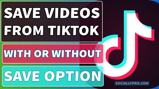 How to Download Video from TikTok | Even If you Don't Have the Save Video Option