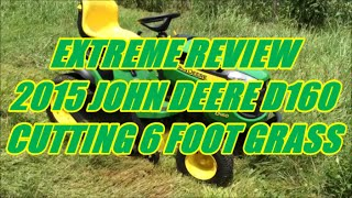 EXTREME REVIEW JOHN DEERE D160 CUTS 6 FOOT GRASS