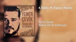 Yener Çevik Tablo (ft. Eypio,Hayki)