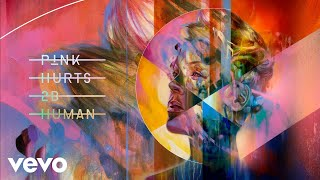 P!nk   Hurts 2B Human (Frank Pole Remix (Audio)) Ft. Khalid