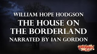 HorrorBabble's The House on the Borderland: Unabridged