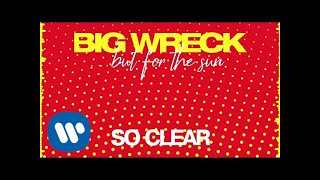 Big Wreck   So Clear (Official Audio)