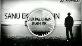 SANU EK PAL CHAIN NA DJ ABHI MIX