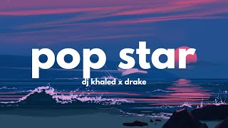 DJ Khaled, Drake - POP STAR (Clean - Lyrics)
