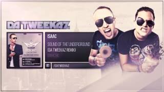 Isaac - Sound of the Underground (Da Tweekaz Remix)