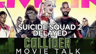 Suicide Squad 2 Delayed
