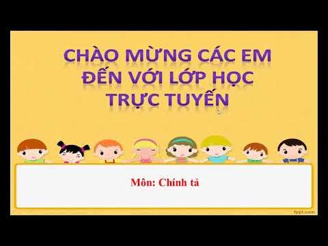 Video bài giảng môn chính tả lớp 4- GV Lưu Thị Nga