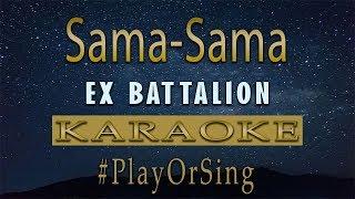 Sama-Sama - Ex Battalion Karaoke