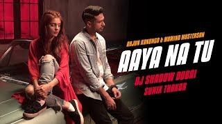 Aaya Na Tu Remix | Arjun Kanungo & Momina Mustehsan | DJ