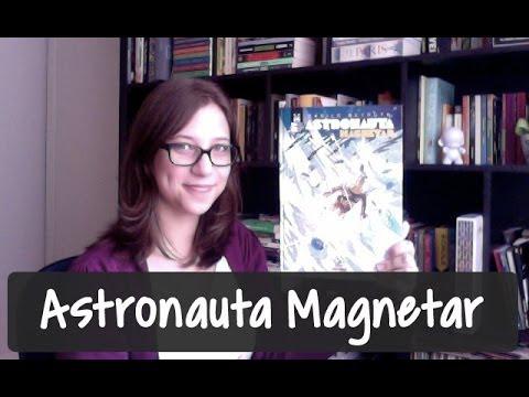 Astronauta Magnetar - Vamos falar sobre livros? #49