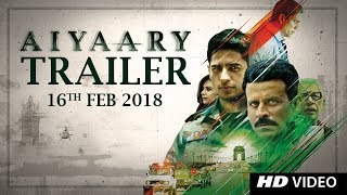 Aiyaary Trailer | Neeraj Pandey | Sidharth Malhotra | Manoj Bajpayee | Releases 26th January 2018