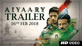 Aiyaary Trailer | Neeraj Pandey | Sidharth Malhotra | Manoj Bajpayee | Releases 26th January 2018