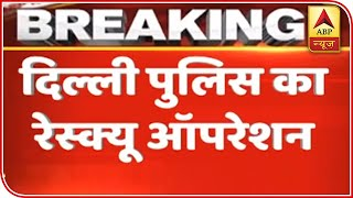 Rescue Operation Underway In Delhi After Violent Protest | ABP News