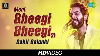 Meri Bheegi Bheegi Si | Sahil Solanki | Cover Version | Old Is Gold | HD Video
