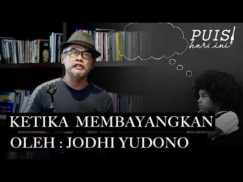 JODHI YUDOYONO: Ketika Membayangkan | Puisi Hari Ini