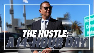 THE HUSTLE: A 14 HOUR DAY