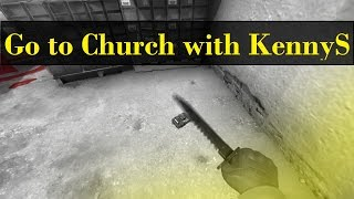 Go to Church with KennyS  (CS:GO Edit)