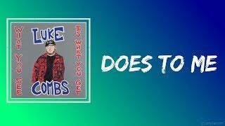 Luke Combs   Does To Me (Lyrics)  Feat. Eric Church