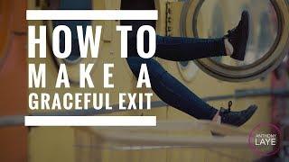How To Make A Graceful Exit