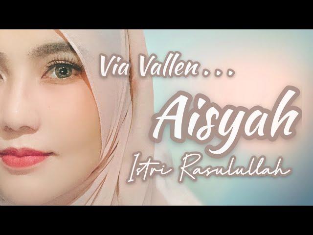 Via Vallen - Aisyah Istri Rasulullah ( Cover )