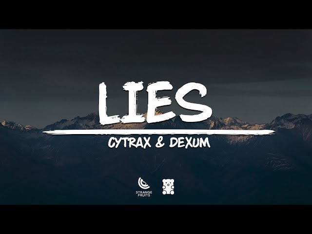 Cytrax & Dexum - Lies (Lyrics) 🐻