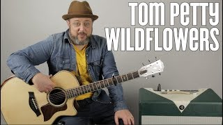 """Tom Petty """"Wildflowers"""" Guitar Lesson, How to Play"""