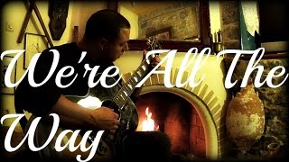 We're All The Way ( Eric Clapton ) - Cover