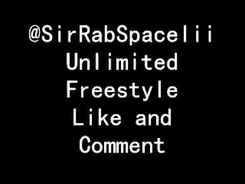 @SirRabSpacelii-Unlimited Freestyle