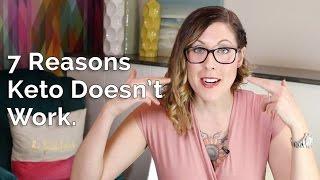 7 Reasons Keto Doesn't Work.