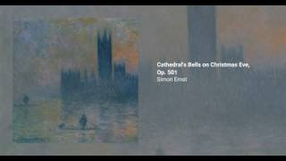 Cathedral's Bells on Christmas Eve, Op. 501