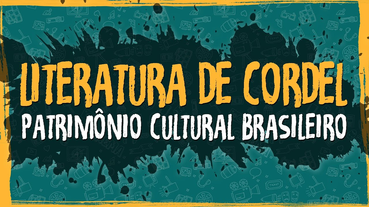 Literatura de Cordel – Patrimônio Cultural Brasileiro