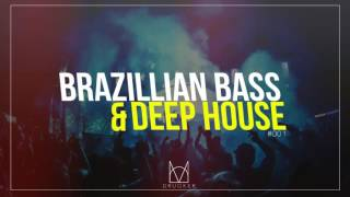 BRAZILLIAN BASS & DEEP HOUSE MIX [VINTAGE CULTURE, CAT DEALERS, LIU, JØRD] #001