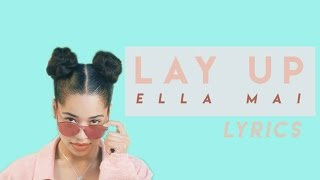 Lay Up - Ella Mai (LYRICS)