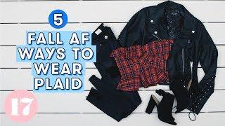 5 Fall AF Ways to Wear Plaid | Style Lab
