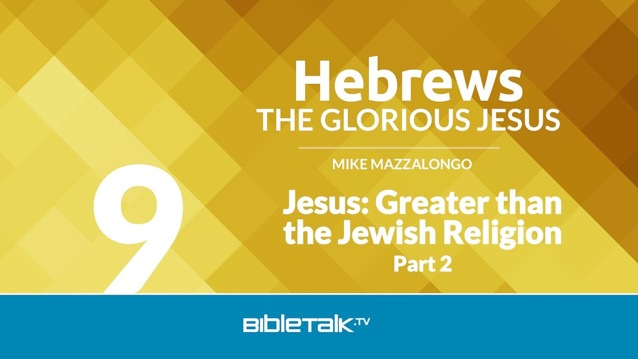 9. Jesus: Greater than the Jewish Religion