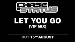 Chase  Status - Let You Go (VIP Mix)