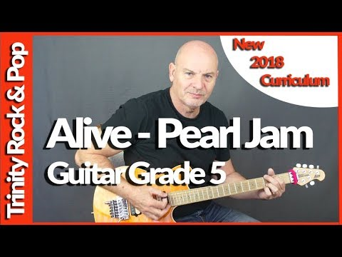 Alive By Pearl Jam - Guitar Lesson - Trinity Rock & Pop 2018