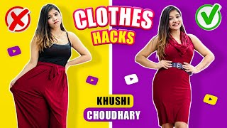 CLOTHES HACKS | Khushi Choudhary - THE