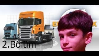 Euro Truck Sımulator/2.Bölüm/Gezinti/Furkan Oyunda