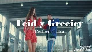 Perfecta Letra (Feid Y Greeicy)