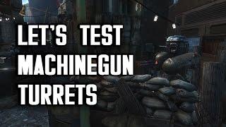 Let's Test Machine Gun Turrets - Fallout 4