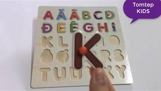 DẠY BÉ HỌC BẢNG CHỮ CÁI TIẾNG VIỆT- Learning VIETNAMESE ALPHABETS| Tomtep KIDS
