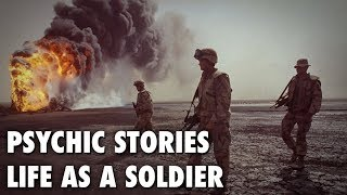 Psychic Stories, Life as a Soldier